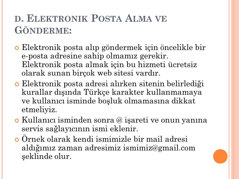 d. Elektronik Posta Alma ve Gönderme: