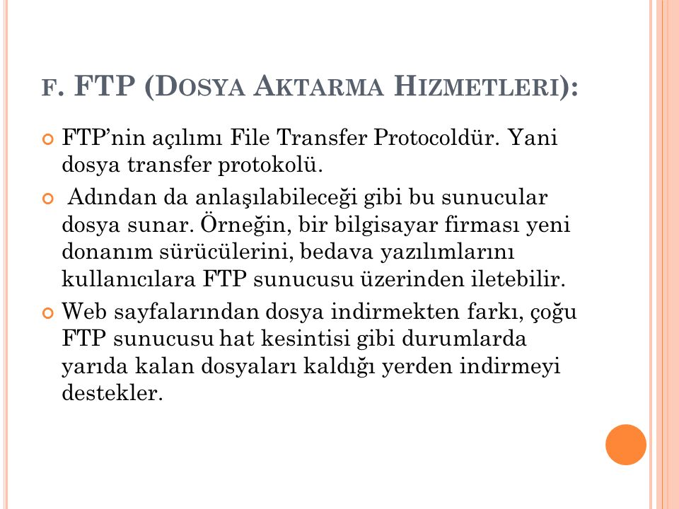 f. FTP (Dosya Aktarma Hizmetleri):