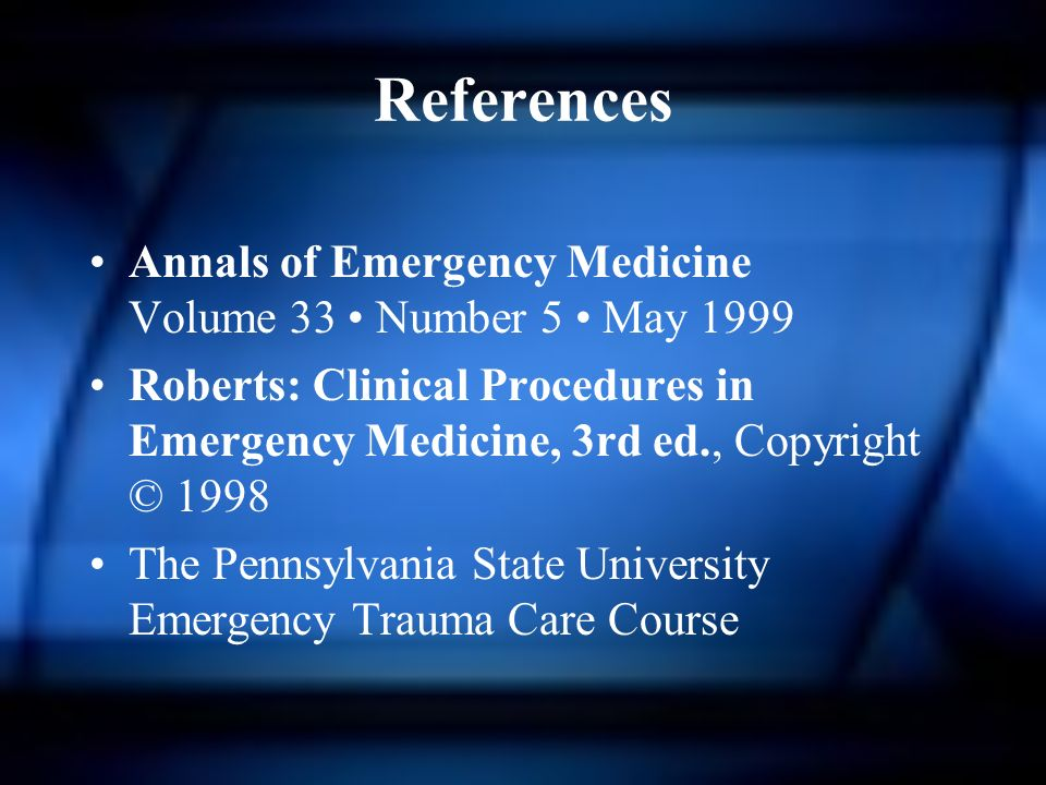 References Annals of Emergency Medicine Volume 33 • Number 5 • May 1999.