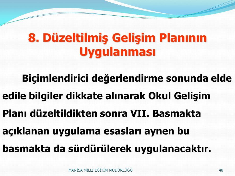 8. Düzeltilmiş Gelişim Planının Uygulanması