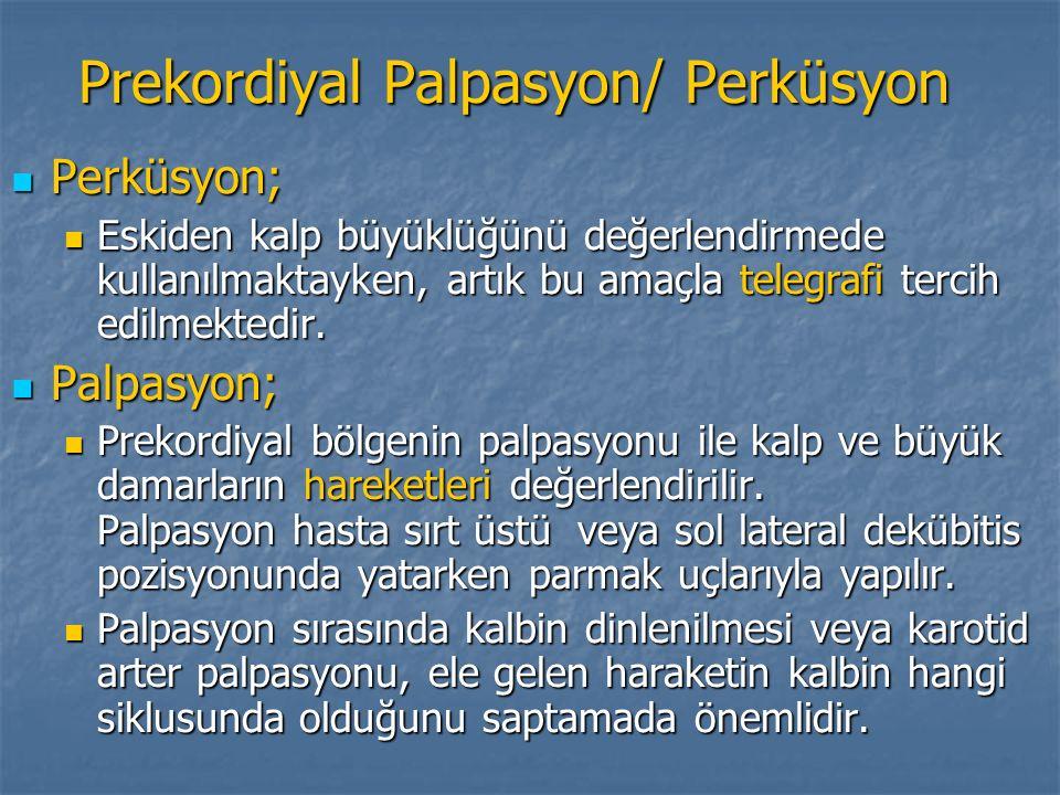 Prekordiyal Palpasyon/ Perküsyon