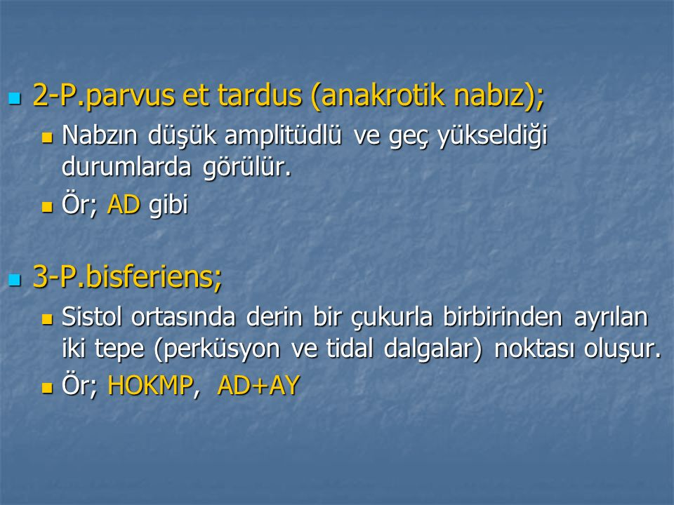 2-P.parvus et tardus (anakrotik nabız);