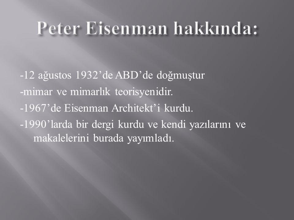 Peter Eisenman hakkında: