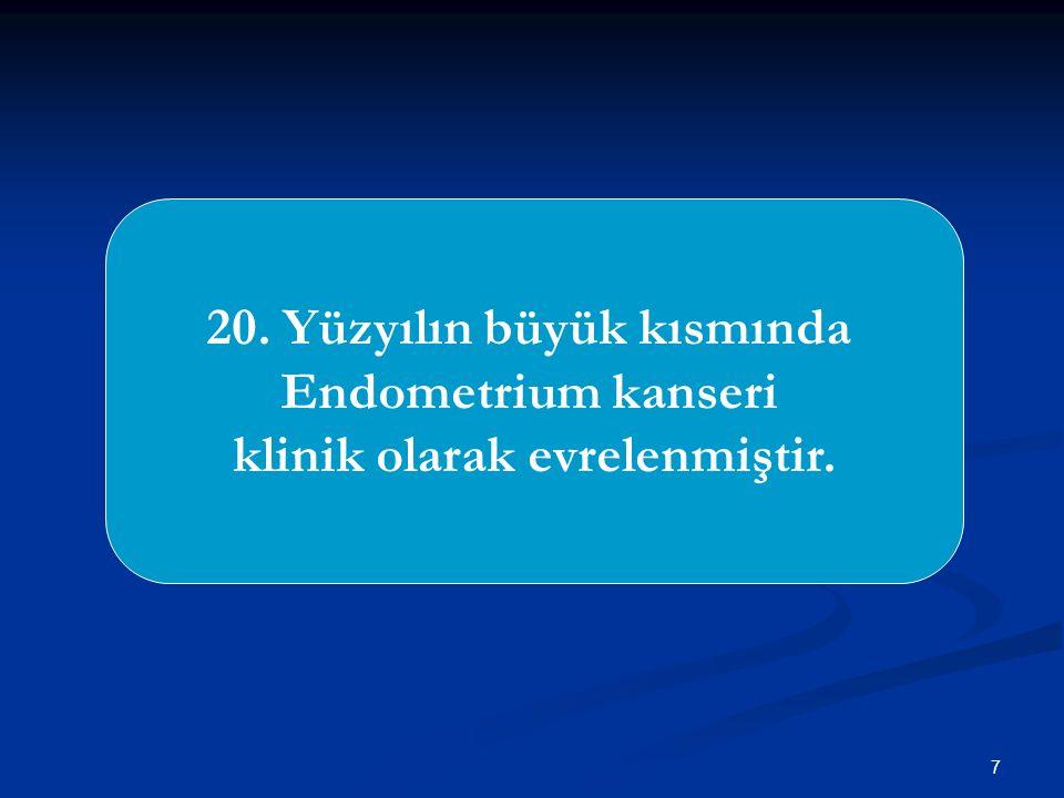 20. Yüzyılın büyük kısmında klinik olarak evrelenmiştir.