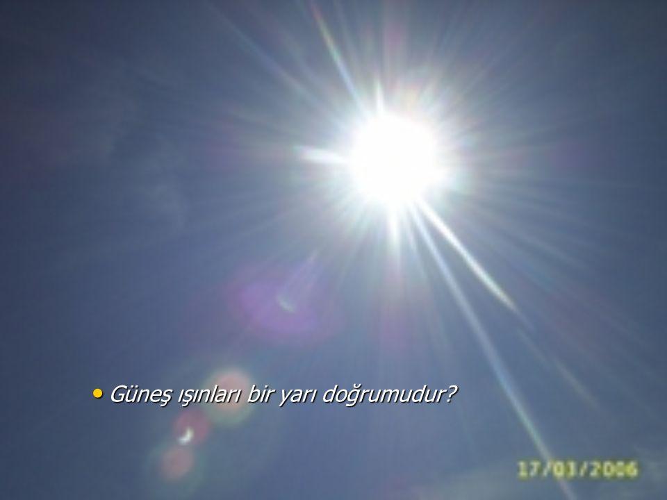 Güneş ışınları bir yarı doğrumudur