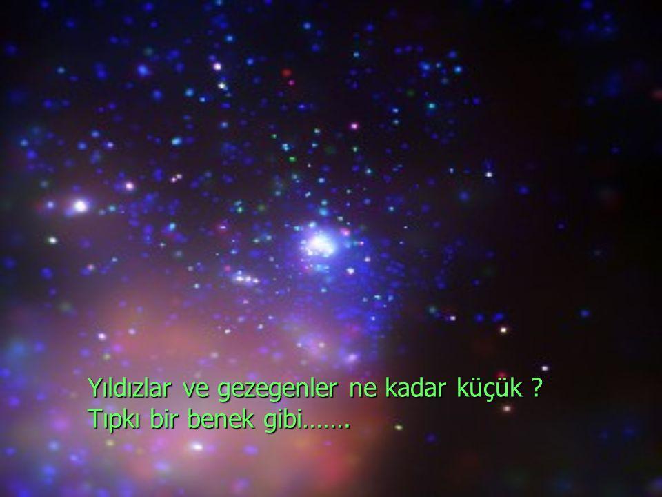 Yıldızlar ve gezegenler ne kadar küçük
