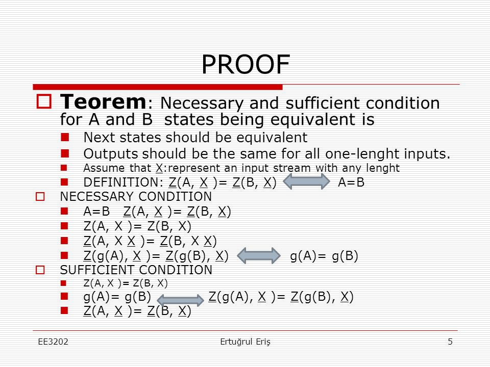 PROOF Teorem: Necessary and sufficient condition for A and B states being equivalent is. Next states should be equivalent.