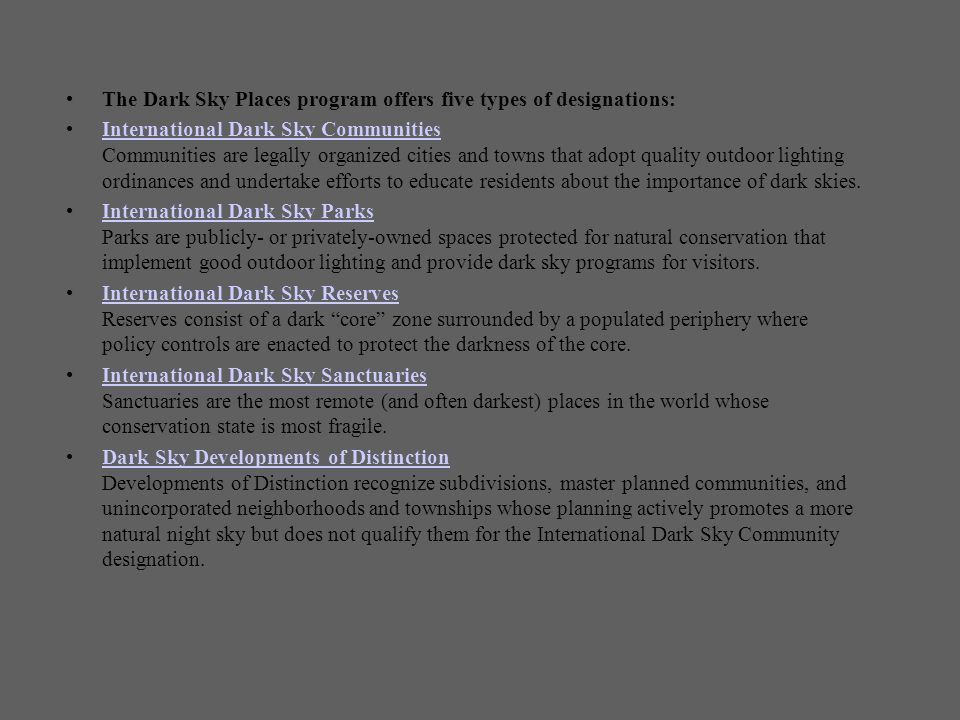 The Dark Sky Places program offers five types of designations: