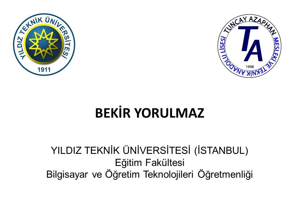BEKİR YORULMAZ YILDIZ TEKNİK ÜNİVERSİTESİ (İSTANBUL) Eğitim Fakültesi
