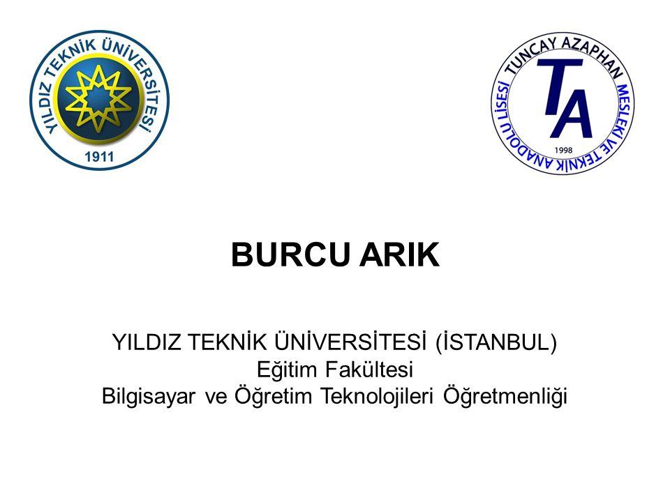BURCU ARIK YILDIZ TEKNİK ÜNİVERSİTESİ (İSTANBUL) Eğitim Fakültesi