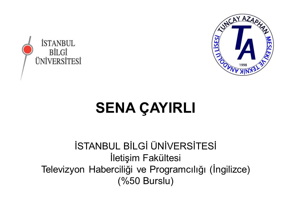 SENA ÇAYIRLI İSTANBUL BİLGİ ÜNİVERSİTESİ İletişim Fakültesi