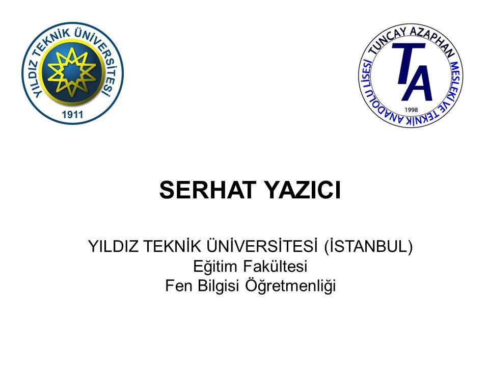 SERHAT YAZICI YILDIZ TEKNİK ÜNİVERSİTESİ (İSTANBUL) Eğitim Fakültesi
