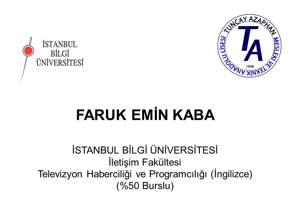 FARUK EMİN KABA İSTANBUL BİLGİ ÜNİVERSİTESİ İletişim Fakültesi