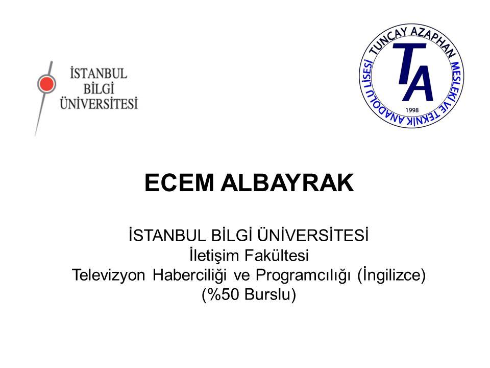 ECEM ALBAYRAK İSTANBUL BİLGİ ÜNİVERSİTESİ İletişim Fakültesi