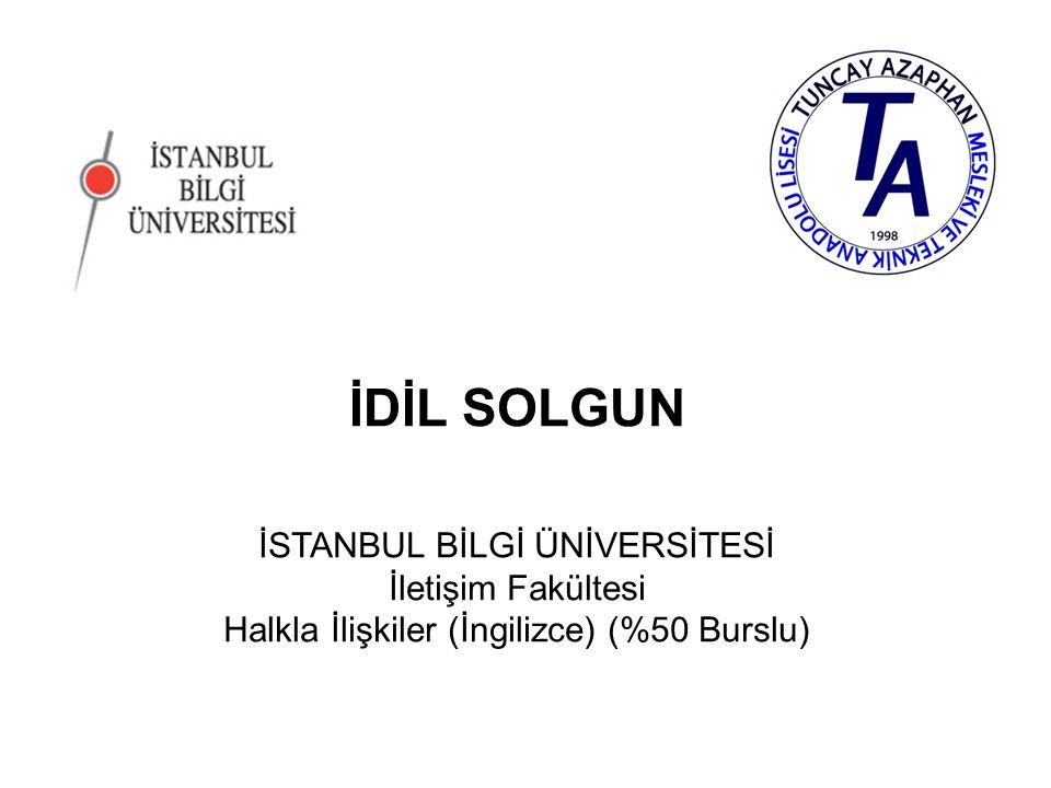 İDİL SOLGUN İSTANBUL BİLGİ ÜNİVERSİTESİ İletişim Fakültesi