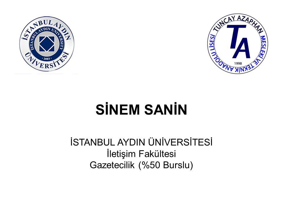 SİNEM SANİN İSTANBUL AYDIN ÜNİVERSİTESİ İletişim Fakültesi