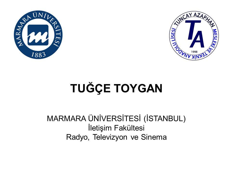 TUĞÇE TOYGAN MARMARA ÜNİVERSİTESİ (İSTANBUL) İletişim Fakültesi