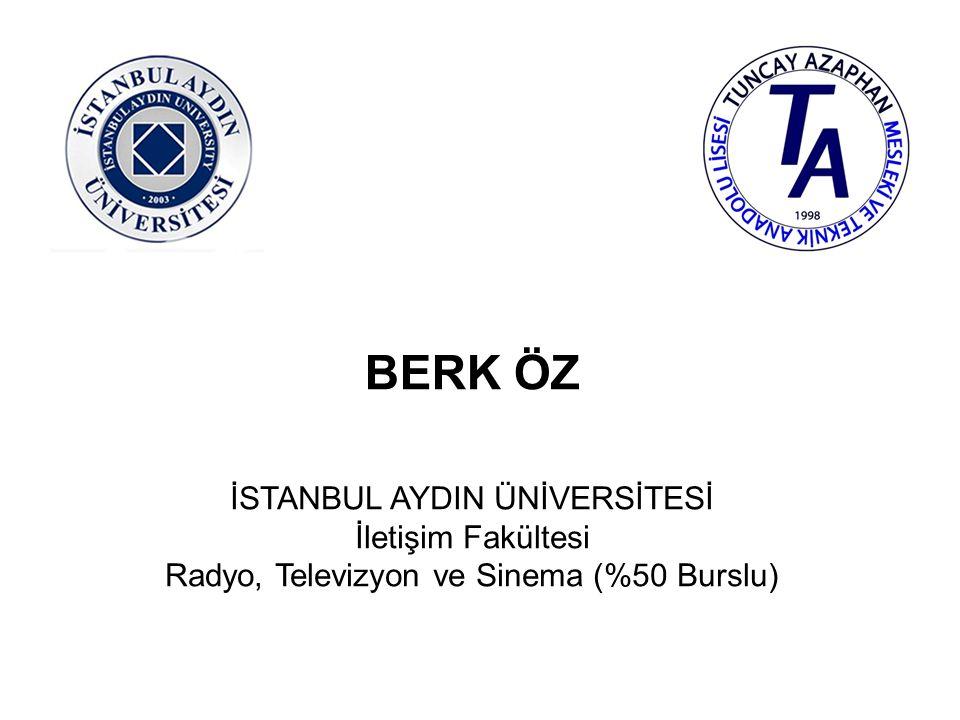 BERK ÖZ İSTANBUL AYDIN ÜNİVERSİTESİ İletişim Fakültesi