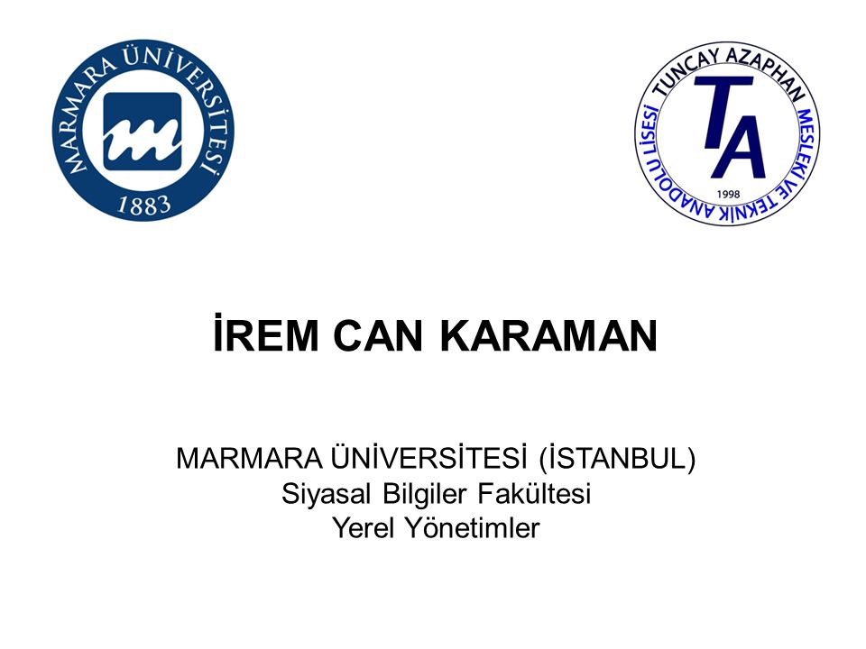 İREM CAN KARAMAN MARMARA ÜNİVERSİTESİ (İSTANBUL)