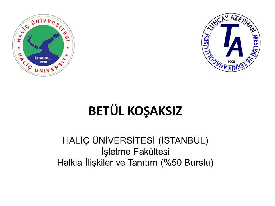BETÜL KOŞAKSIZ HALİÇ ÜNİVERSİTESİ (İSTANBUL) İşletme Fakültesi