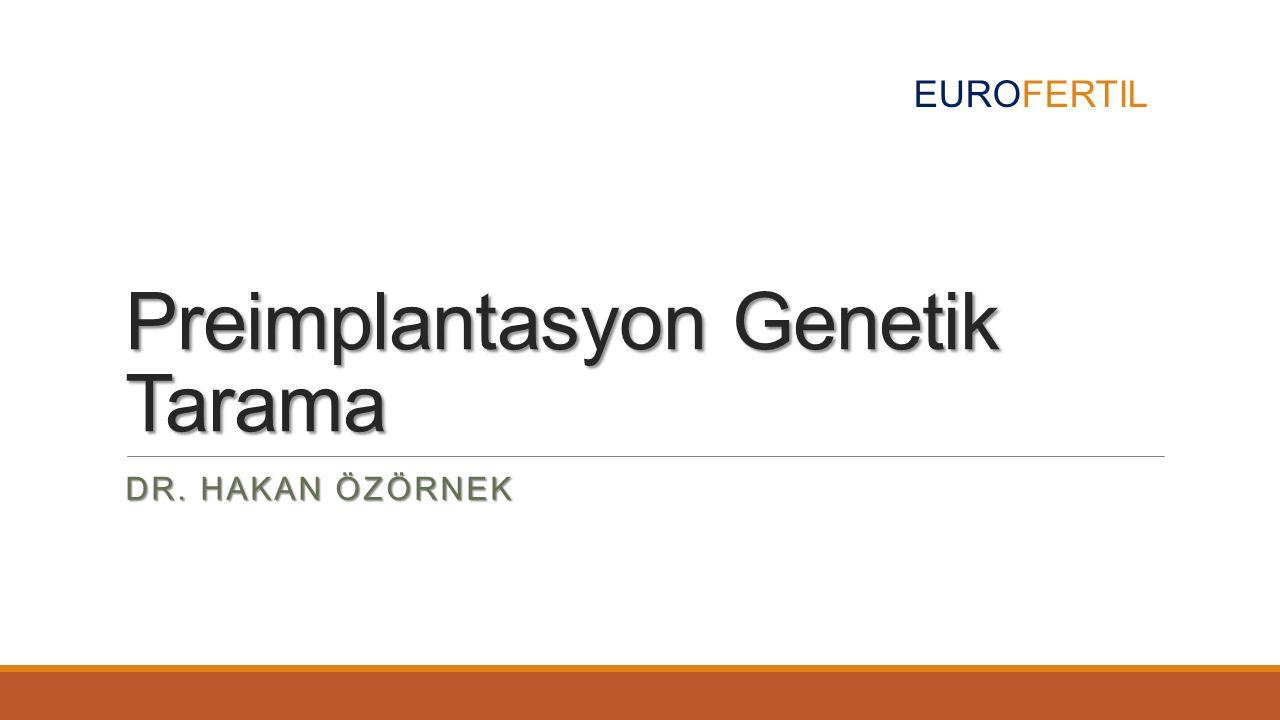 Preimplantasyon Genetik Tarama