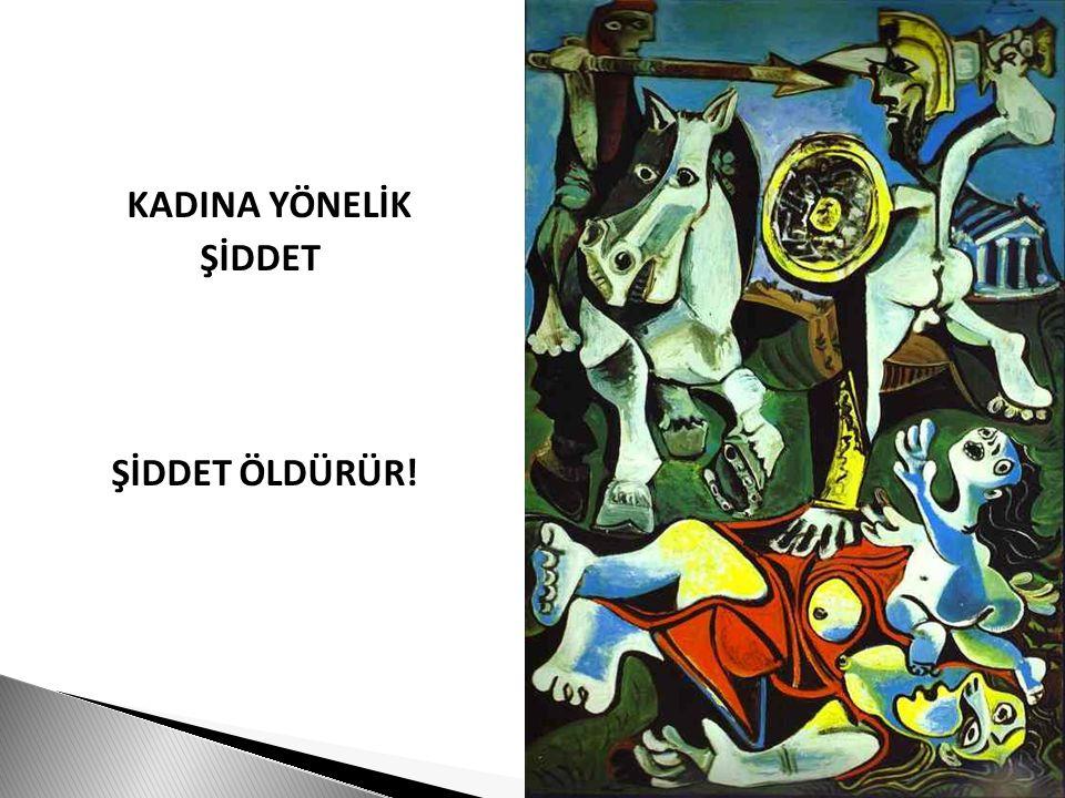 KADINA YÖNELİK ŞİDDET ŞİDDET ÖLDÜRÜR!