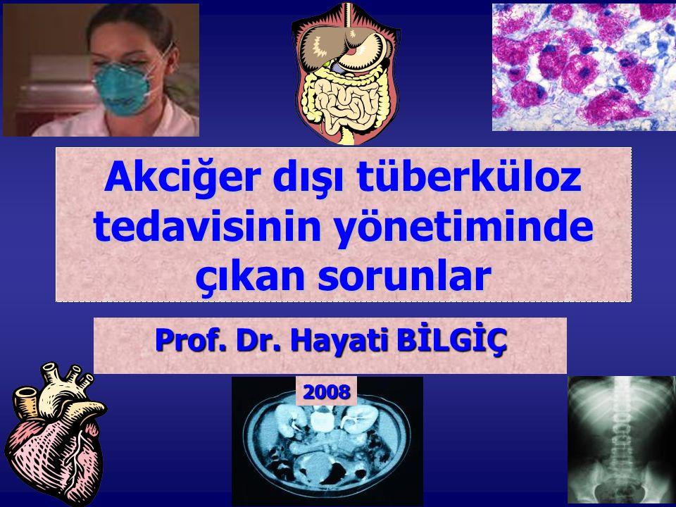 Akciğer dışı tüberküloz tedavisinin yönetiminde çıkan sorunlar