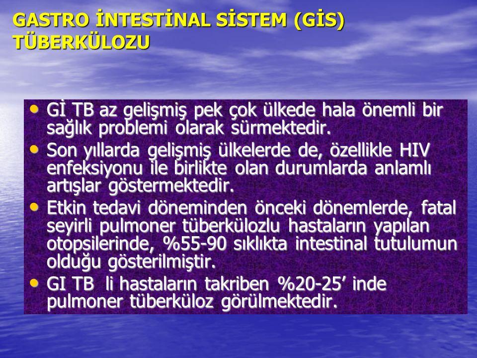 GASTRO İNTESTİNAL SİSTEM (GİS) TÜBERKÜLOZU