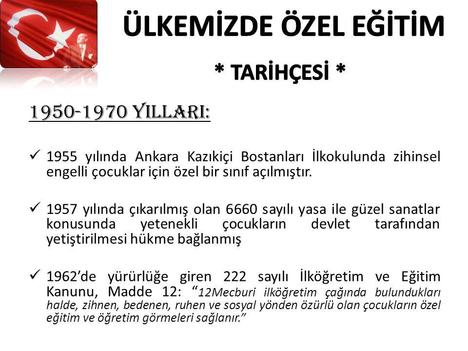 ÜLKEMİZDE ÖZEL EĞİTİM * TARİHÇESİ * 1950-1970 YIllarI:
