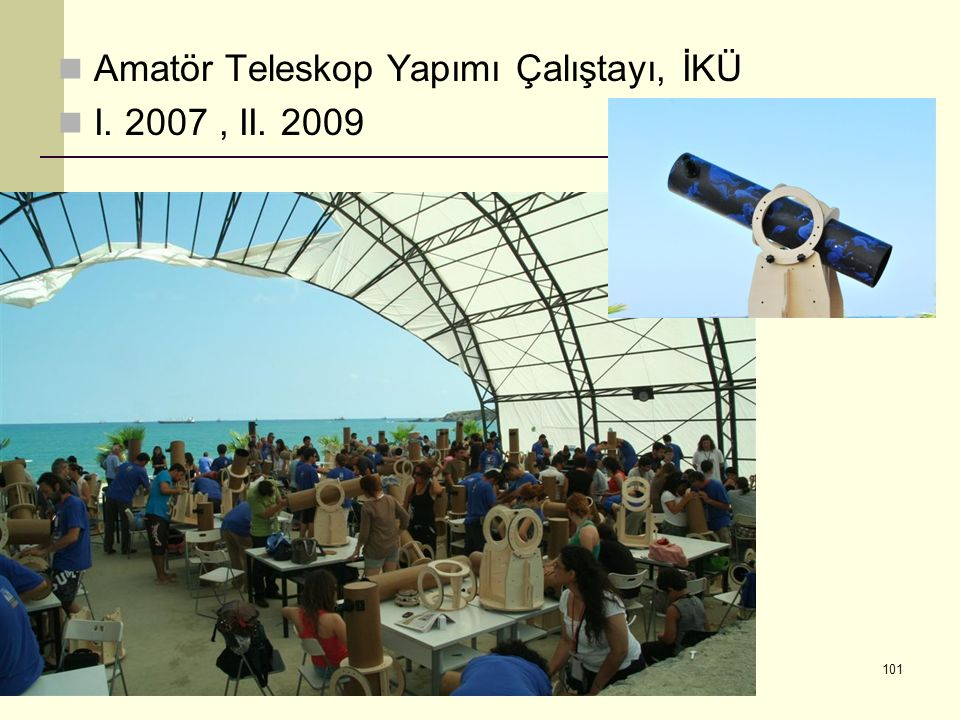Amatör Teleskop Yapımı Çalıştayı, İKÜ I. 2007 , II. 2009
