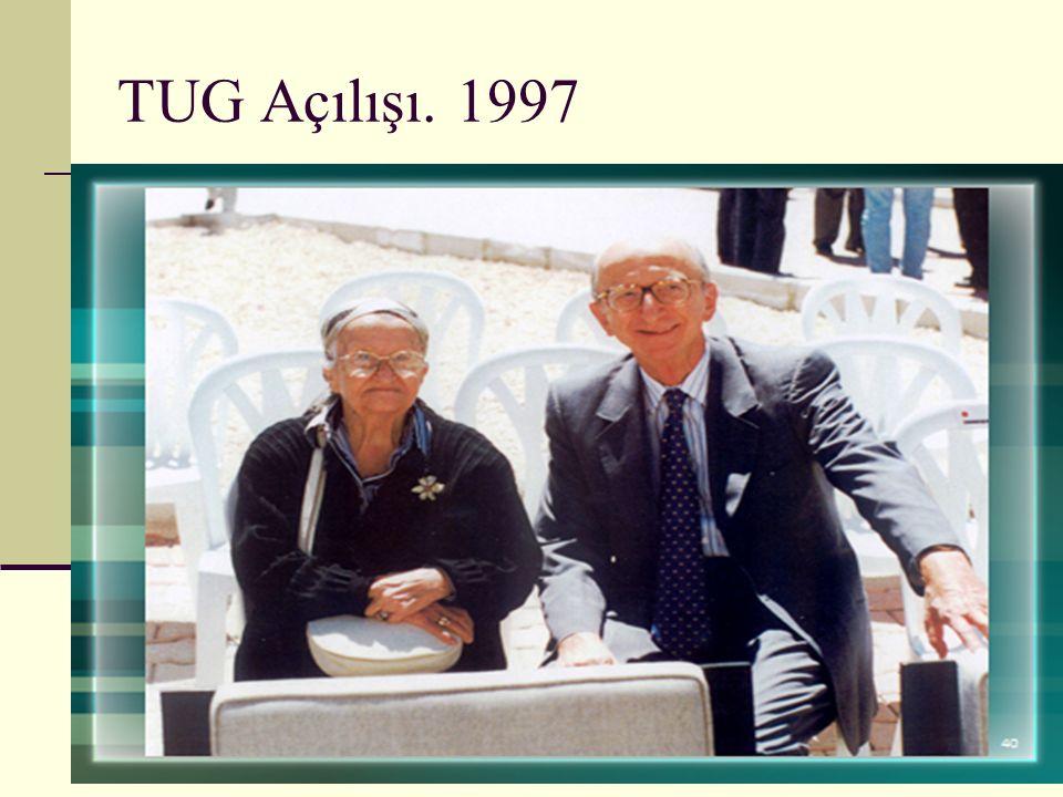 TUG Açılışı. 1997