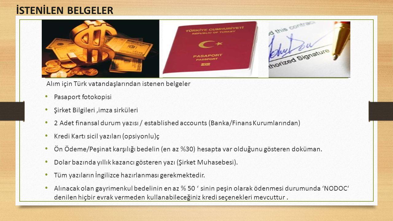 İSTENİLEN BELGELER Alım için Türk vatandaşlarından istenen belgeler