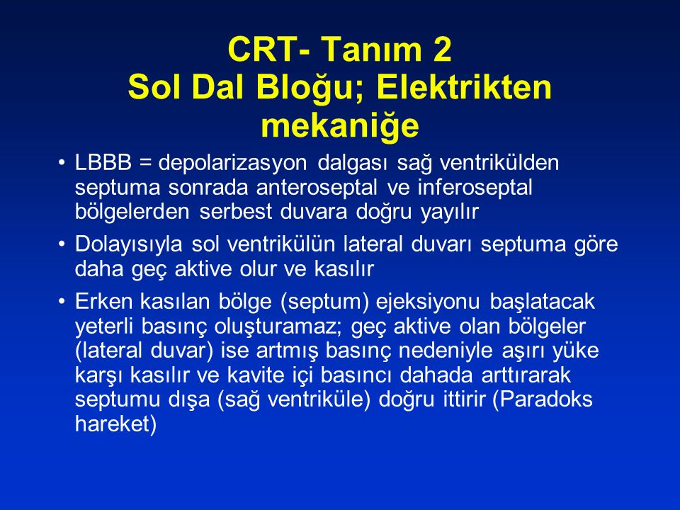 CRT- Tanım 2 Sol Dal Bloğu; Elektrikten mekaniğe