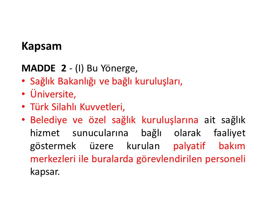 Kapsam MADDE 2 - (I) Bu Yönerge,