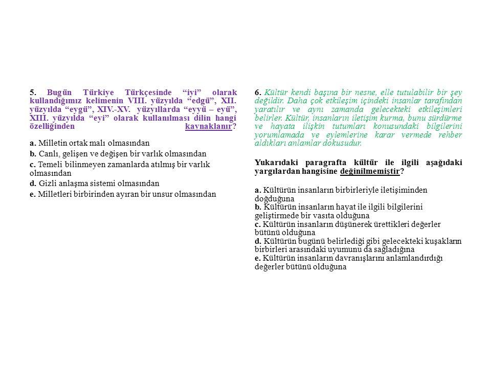 5. Bugün Türkiye Türkçesinde iyi olarak kullandığımız kelimenin VIII