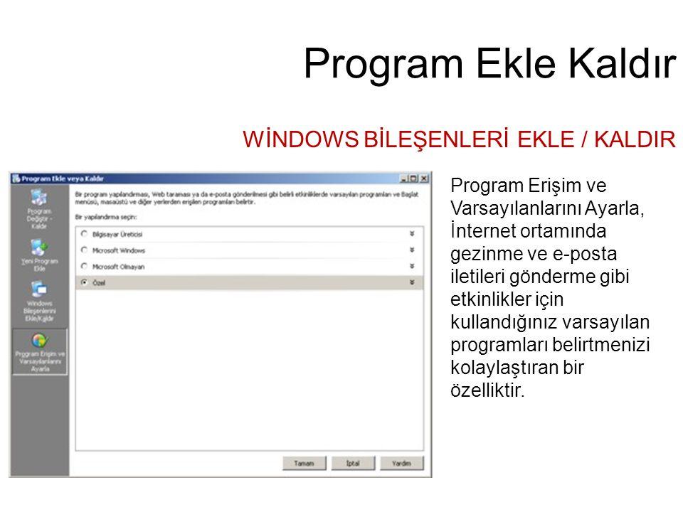Program Ekle Kaldır WİNDOWS BİLEŞENLERİ EKLE / KALDIR