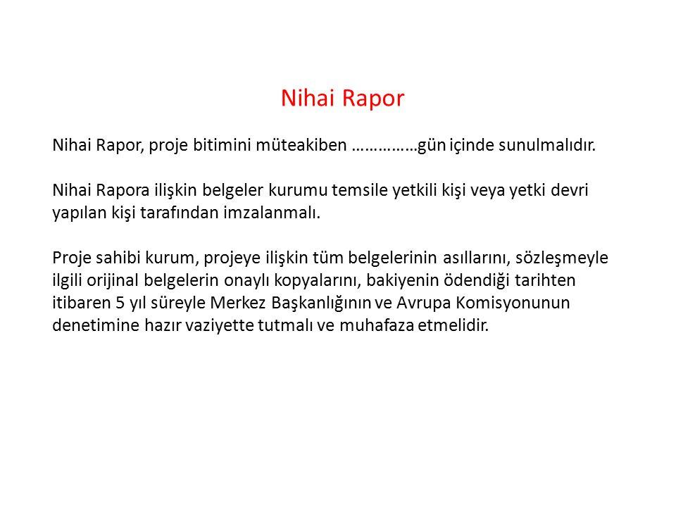 Nihai Rapor Nihai Rapor, proje bitimini müteakiben ……………gün içinde sunulmalıdır.