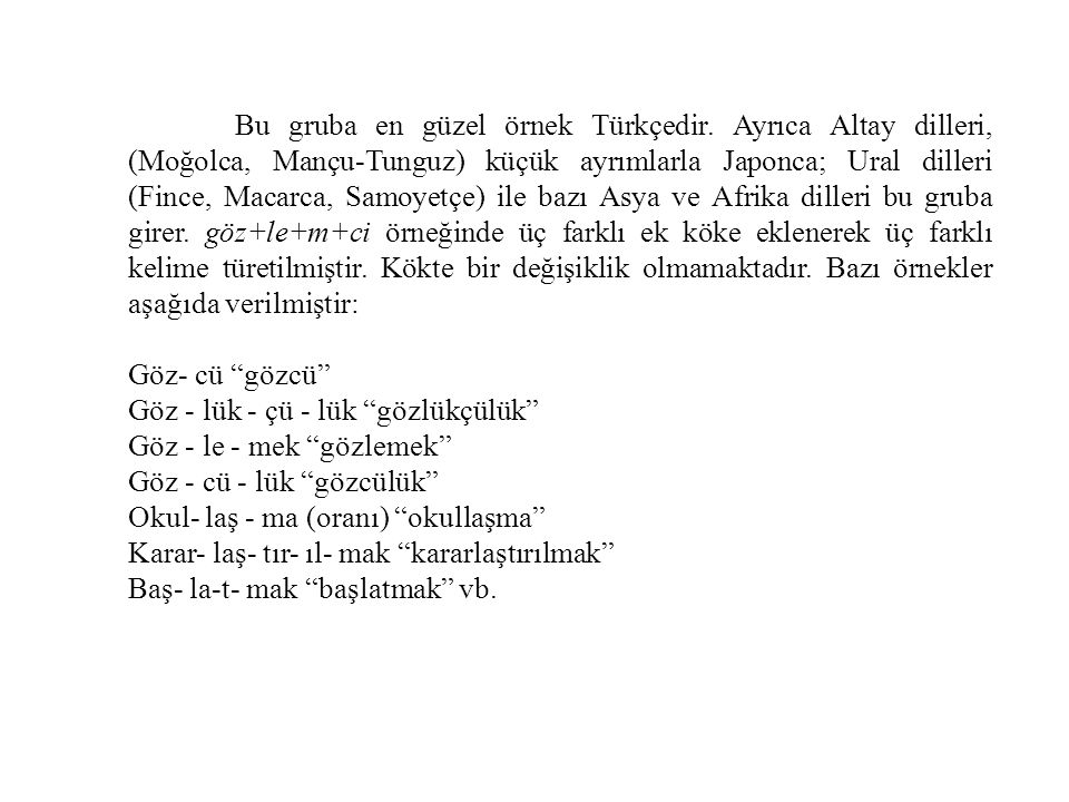 Bu gruba en güzel örnek Türkçedir