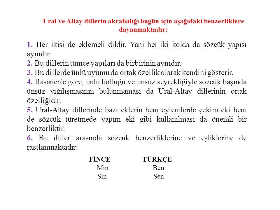 2. Bu dillerin tümce yapıları da birbirinin aynıdır.