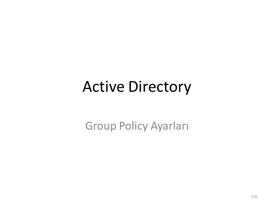 Active Directory Group Policy Ayarları