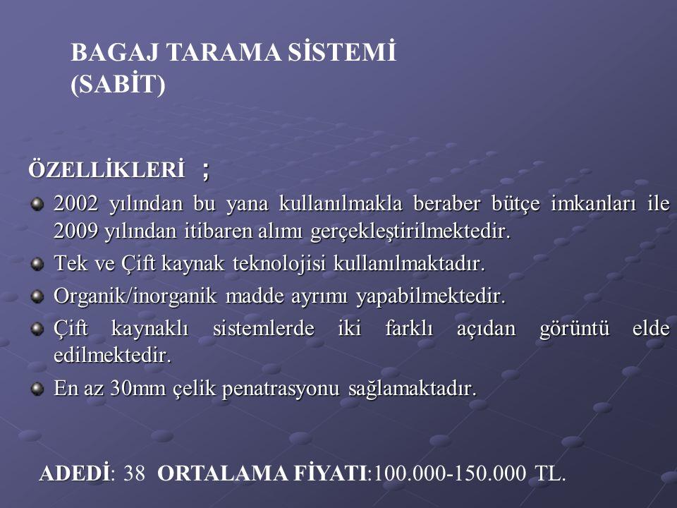 BAGAJ TARAMA SİSTEMİ (SABİT) ÖZELLİKLERİ ;