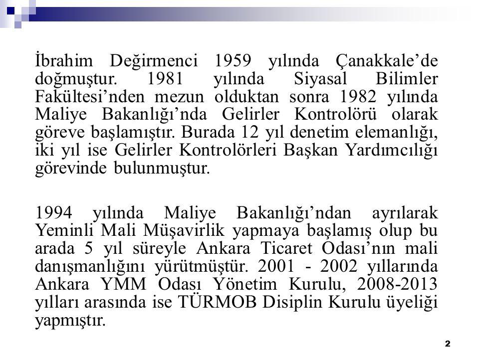 İbrahim Değirmenci 1959 yılında Çanakkale'de doğmuştur