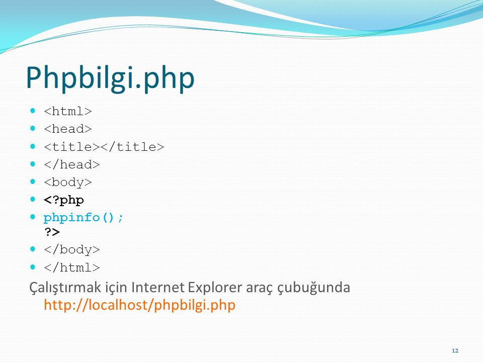 Phpbilgi.php <html> <head> <title></title> </head> <body> < php. phpinfo(); > </body> </html>