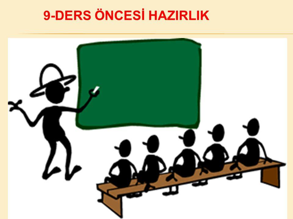 9-DERS ÖNCESİ HAZIRLIK