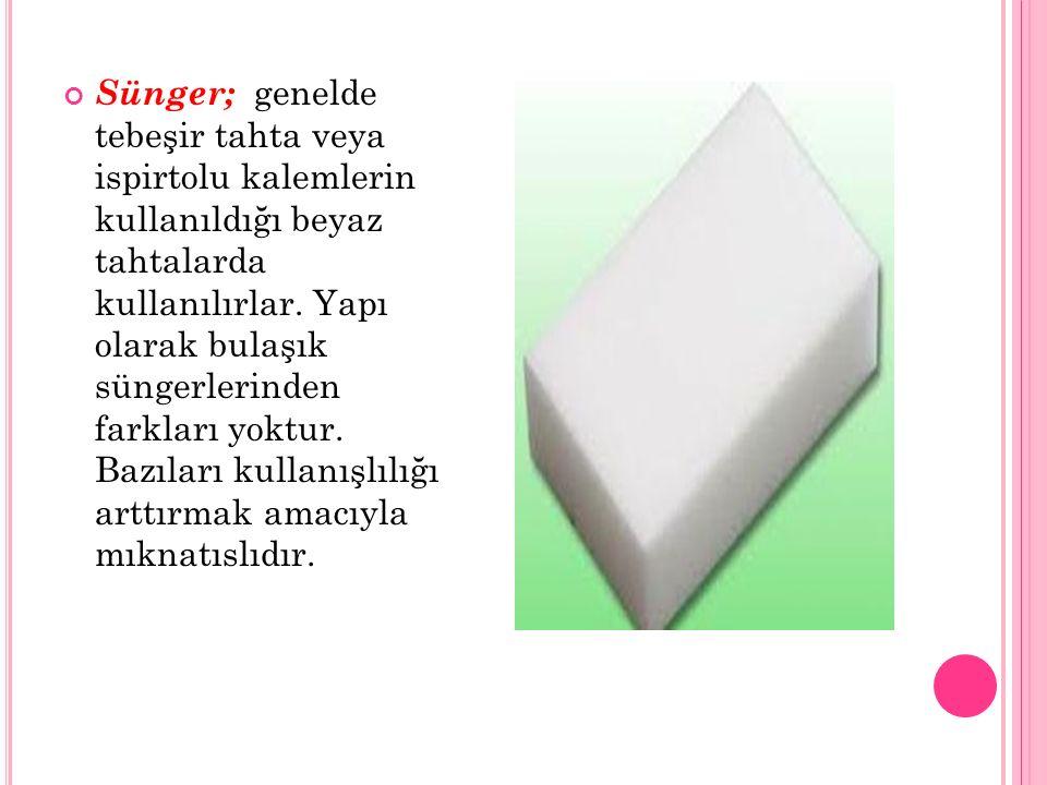 Sünger; genelde tebeşir tahta veya ispirtolu kalemlerin kullanıldığı beyaz tahtalarda kullanılırlar.