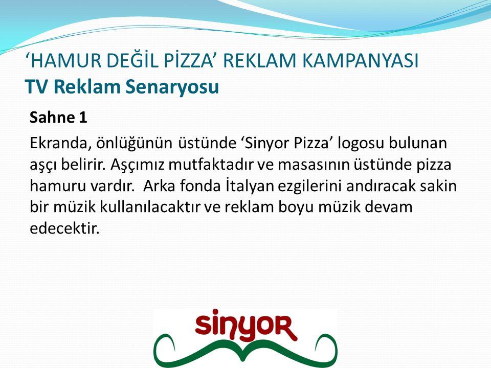 'HAMUR DEĞİL PİZZA' REKLAM KAMPANYASI TV Reklam Senaryosu