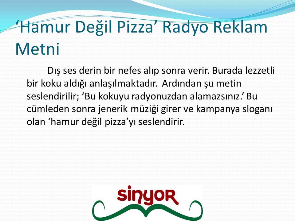 'Hamur Değil Pizza' Radyo Reklam Metni