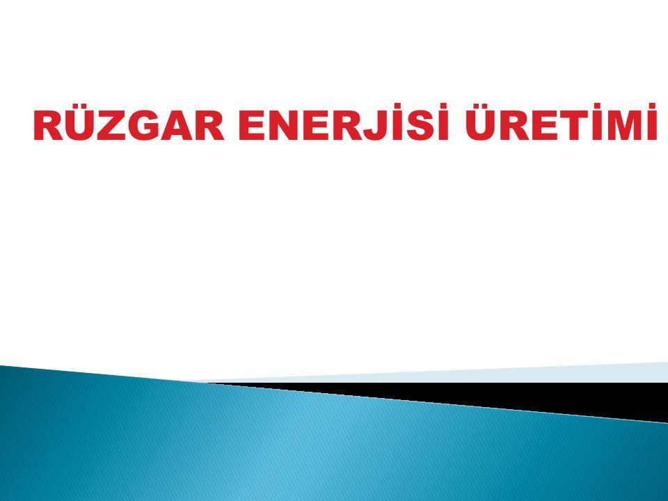 RÜZGAR ENERJİSİ ÜRETİMİ