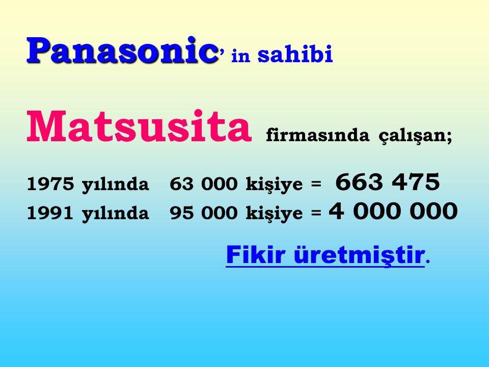Matsusita firmasında çalışan;