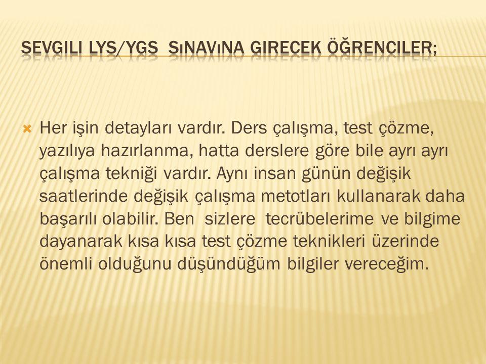 Sevgili LYS/YGS Sınavına girecek öğrenciler;
